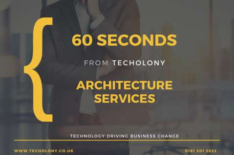 60 Seconds : Techolony Architecture Services